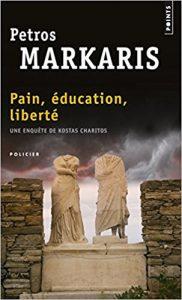 Pain, Education, Liberté - Petros Markaris