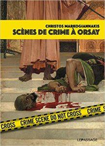 Le nouveau livre de Christos Markogiannakis, Scènes de crime à Orsay